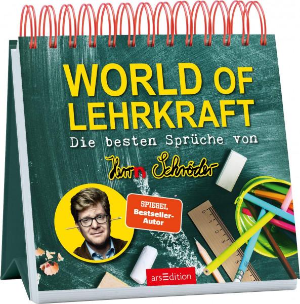 World of Lehrkraft. Die besten Sprüche von Herrn Schröder